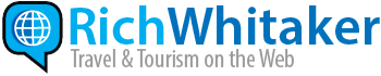 Rich Whitaker | Travel & Tourism on the Web